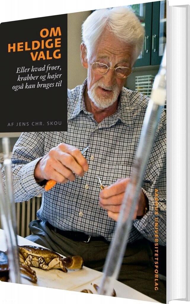 Image of   Om Heldige Valg - Jens Christian Skou - Bog