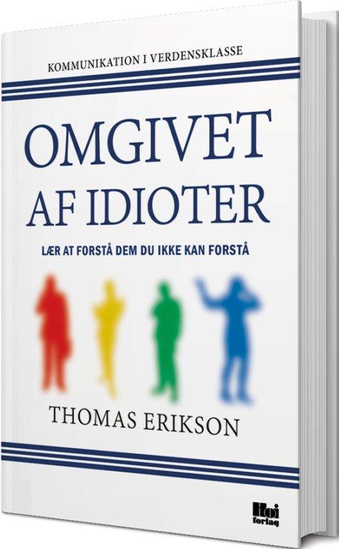 Omgivet Af Idioter? - Thomas Erikson - Bog