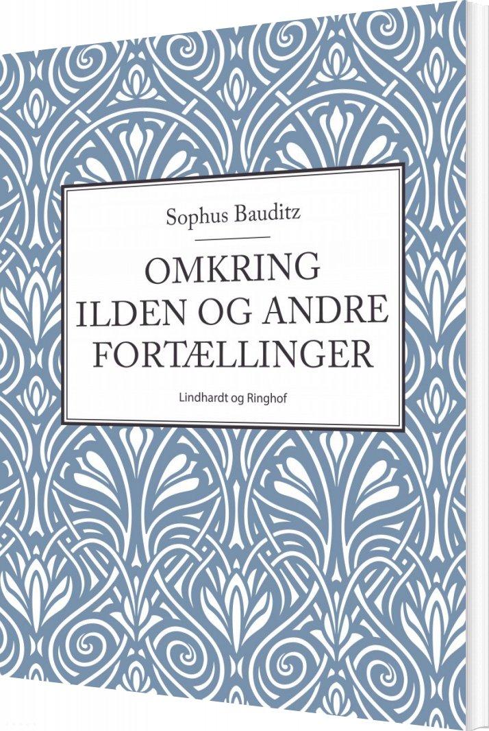 Omkring Ilden Og Andre Fortællinger - Sophus Bauditz - Bog