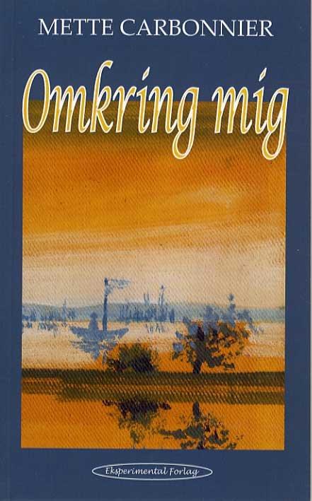 Image of   Omkring Mig - Mette Carbonnier - Bog