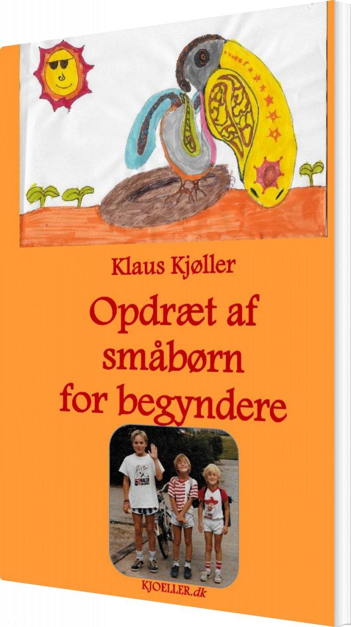 Opdræt Af Småbørn For Begyndere - Klaus Kjøller - Bog