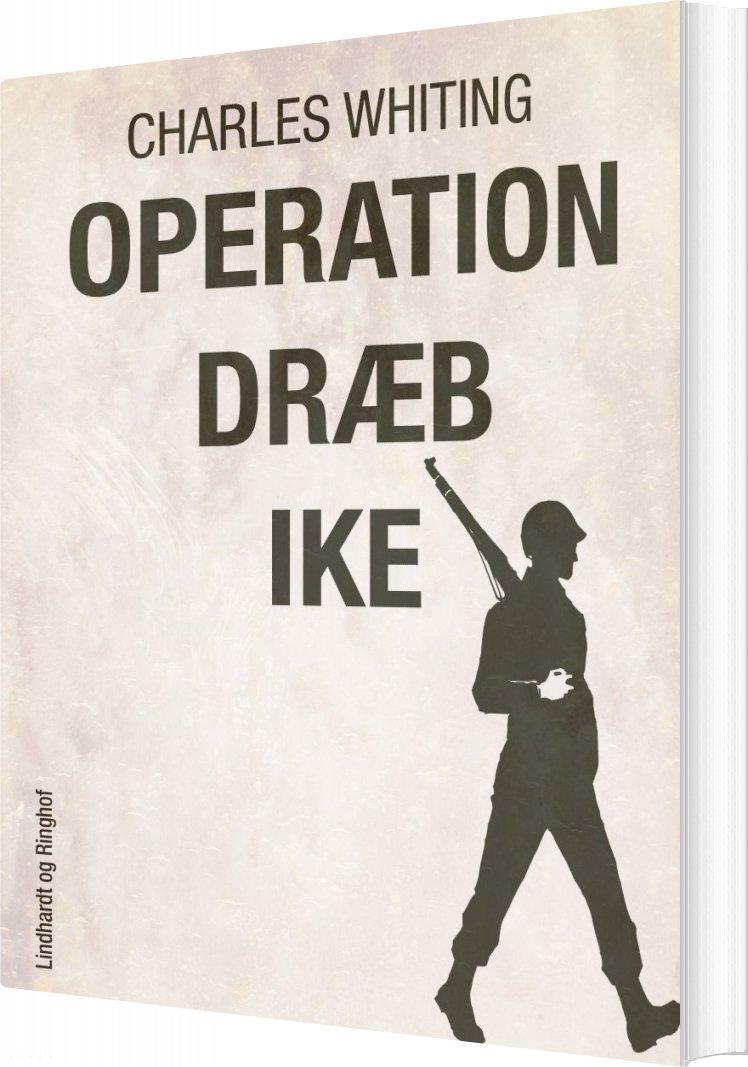 Image of   Operation Dræb Ike - Charles Whiting - Bog