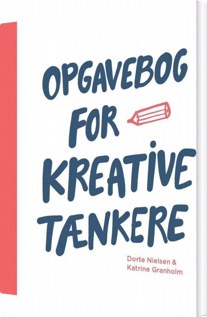 Image of   Opgavebog For Kreative Tænkere - Dorte Nielsen - Bog
