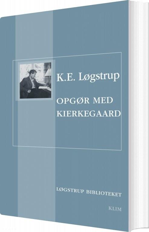 Image of   Opgør Med Kierkegaard - K. E. Løgstrup - Bog