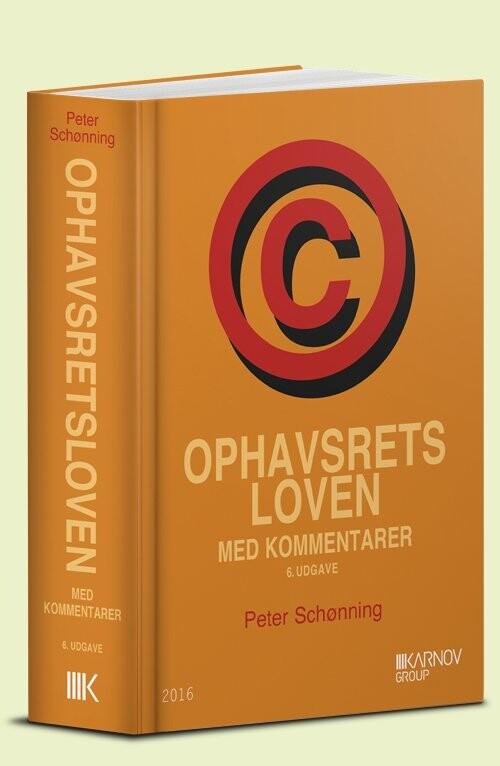 Ophavsretsloven Med Kommentarer - Peter Schønning - Bog