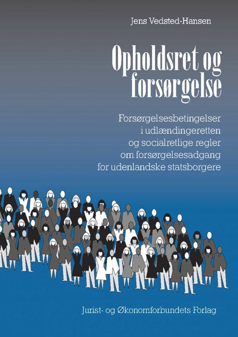 Image of   Opholdsret Og Forsørgelse - Vedsted-hansen J - Bog