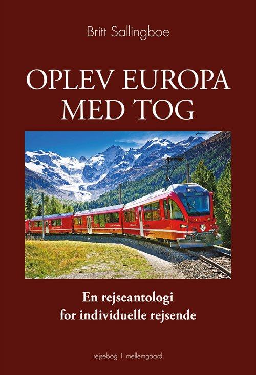 Billede af Oplev Europa Med Tog - Britt Sallingboe - Bog