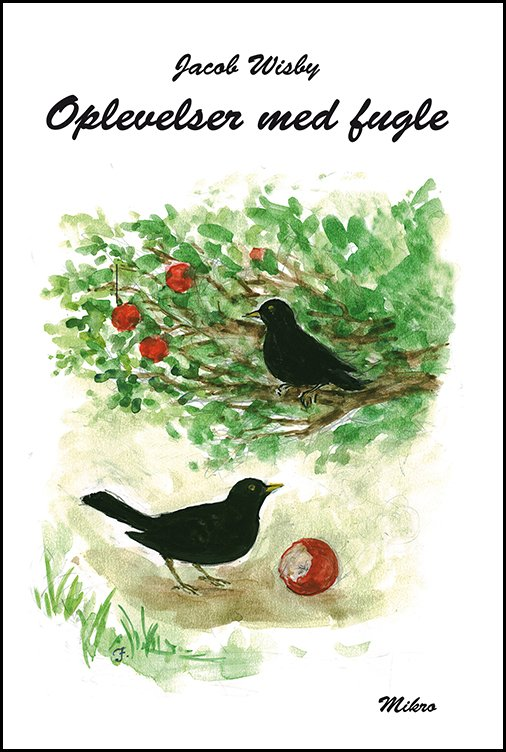 Oplevelser Med Fugle - Jacob Wisby - Bog