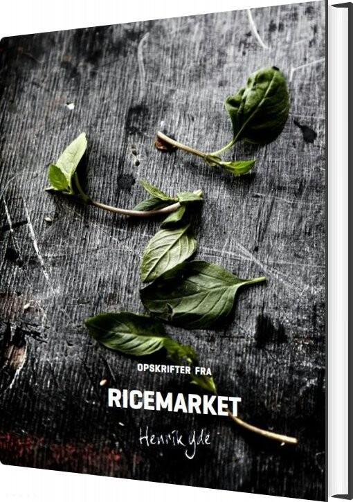 Image of   Opskrifter Fra Ricemarket By Henrik Yde - Henrik Yde Andersen - Bog