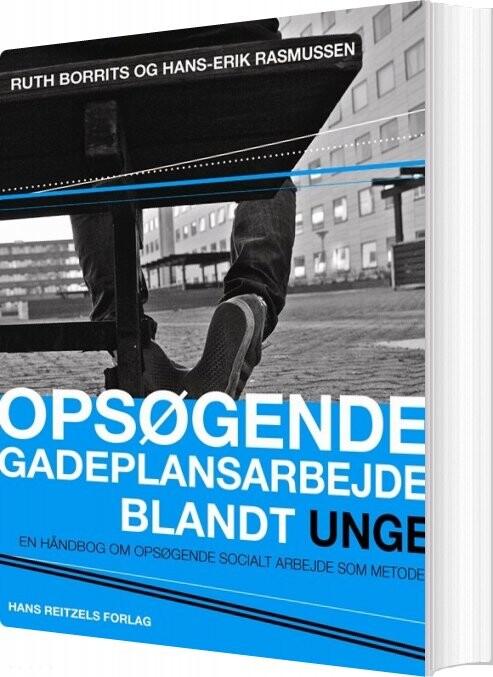 Image of   Opsøgende Gadeplansarbejde Blandt Unge - Ruth Borrits - Bog