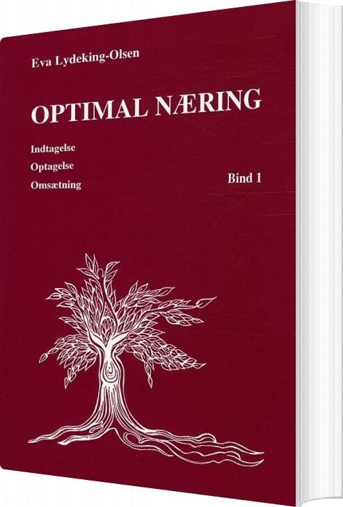 Image of   Optimal Næring Indtagelse, Optagelse, Omsætning - Eva Lydeking-olsen - Bog
