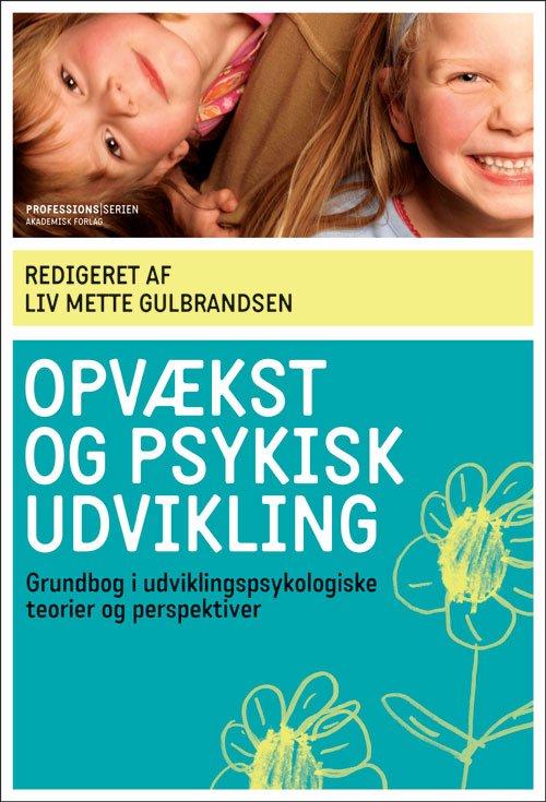 Opvækst Og Psykisk Udvikling - Liv Mette Gulbrandsen - Bog