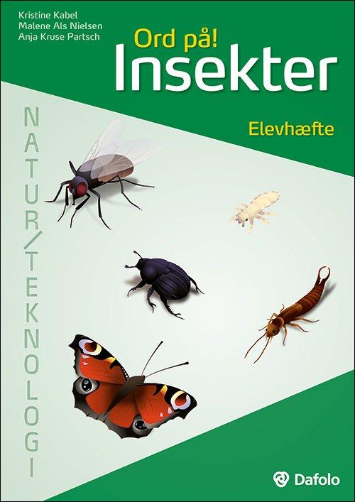 Image of   Ord På! Insekter. Elevhæfte Natur/teknologi (incl. Hjemmeside) - Kristine Kabel - Bog