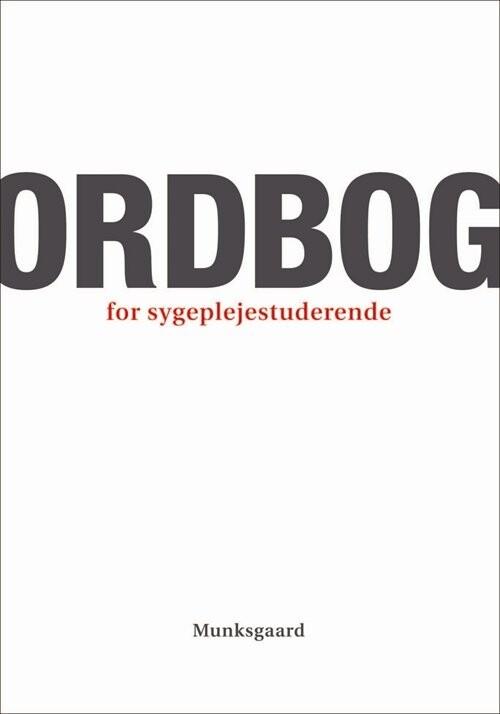 Ordbog For Sygeplejestuderende - Lissi Hansen - Bog