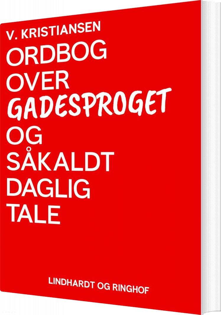 Ordbog Over Gadesproget Og Såkaldt Daglig Tale - V. Kristiansen - Bog