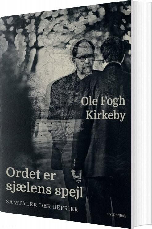 Ordet Er Sjælens Spejl - Ole Fogh Kirkeby - Bog