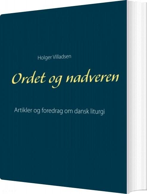 Image of   Ordet Og Nadveren - Holger Villadsen - Bog