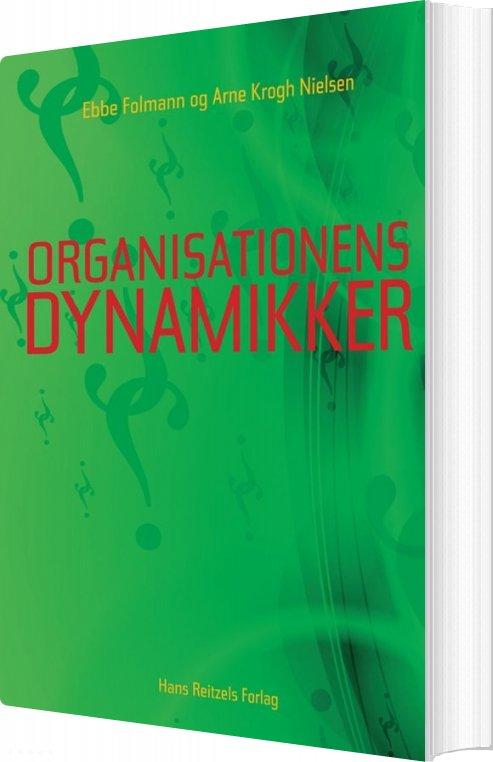 Image of   Organisationens Dynamikker - Ebbe Folmann - Bog