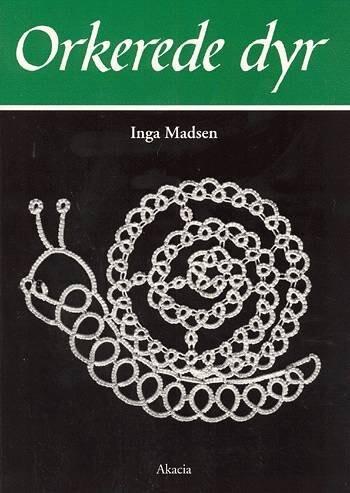 Image of   Orkerede Dyr - Inga Madsen - Bog