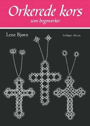 Image of   Orkerede Kors Som Bogmærker - Lene Bjørn - Bog