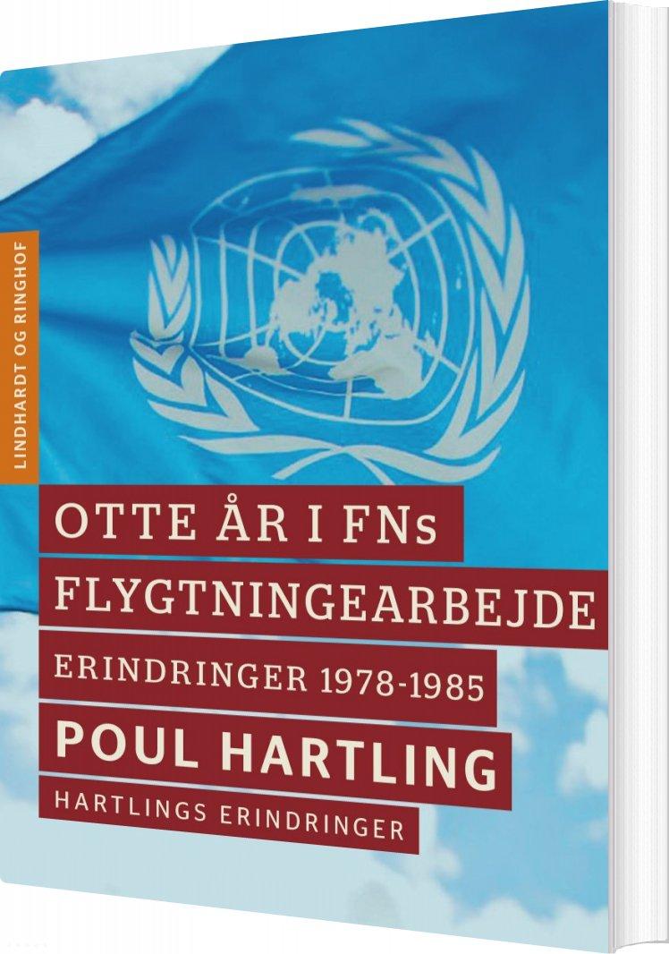 Image of   Otte år I Fns Flygtningearbejde - Poul Hartling - Bog