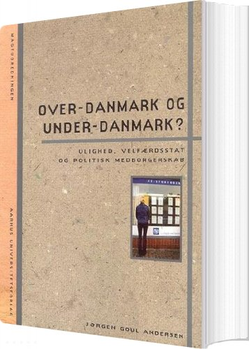 Image of   Over-danmark Og Under-danmark? - Jørgen Goul Andersen - Bog