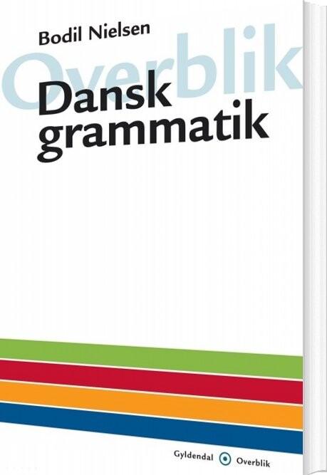 Image of   Overblik - Dansk Grammatik - Bodil Nielsen - Bog