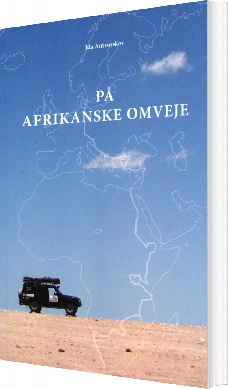 Billede af På Afrikanske Omveje - Ida Antvorskov - Bog