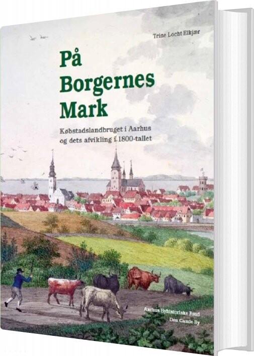 Image of   På Borgernes Mark - Trine Locht Elkjær - Bog