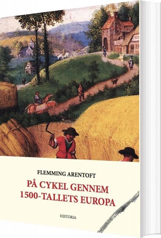 På Cykel Gennem 1500-tallets Europa - Flemming Arentoft - Bog