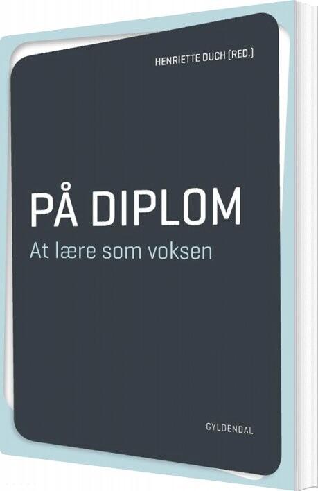 På Diplom. At Lære Som Voksen - Bjarne Wahlgren - Bog