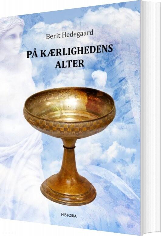 Image of   På Kærlighedens Alter - Berit Hedegaard - Bog