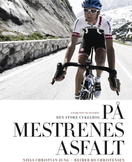 På Mestrenes Asfalt - Den Store Cykelbog I Farver - Reimer Bo Christensen - Bog