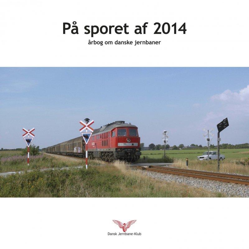 Image of   På Sporet Af 2014 - Dansk Jernbane-klub - Bog