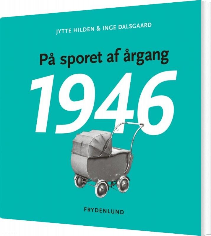 På Sporet Af årgang 1946 - Jytte Hilden - Bog