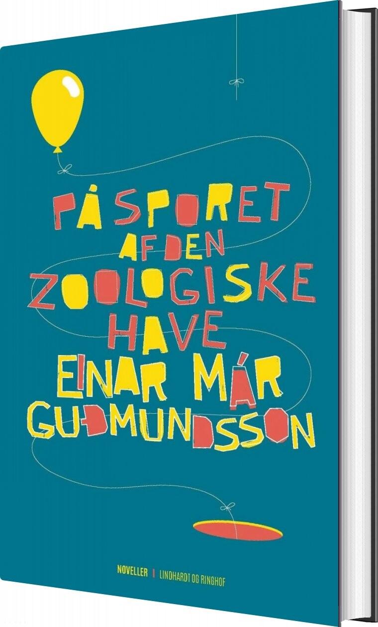 På Sporet Af Den Zoologiske Have - Einar Már Gudmundsson - Bog