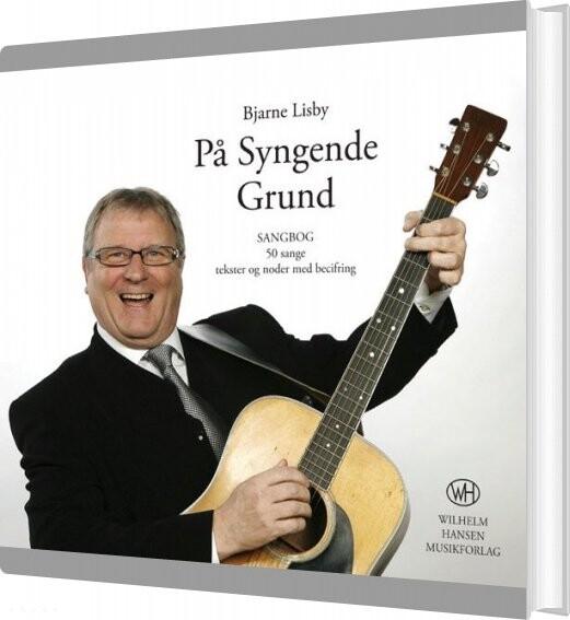 Image of   På Syngende Grund - Bjarne Lisby - Bog