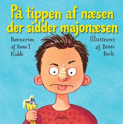 På Tippen Af Næsen, Der Sidder Majonæsen - Rune T. Kidde - Bog