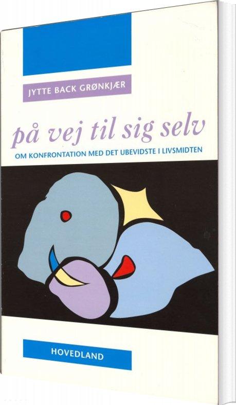 Image of   På Vej Til Sig Selv - Jytte Back Grønkjær - Bog
