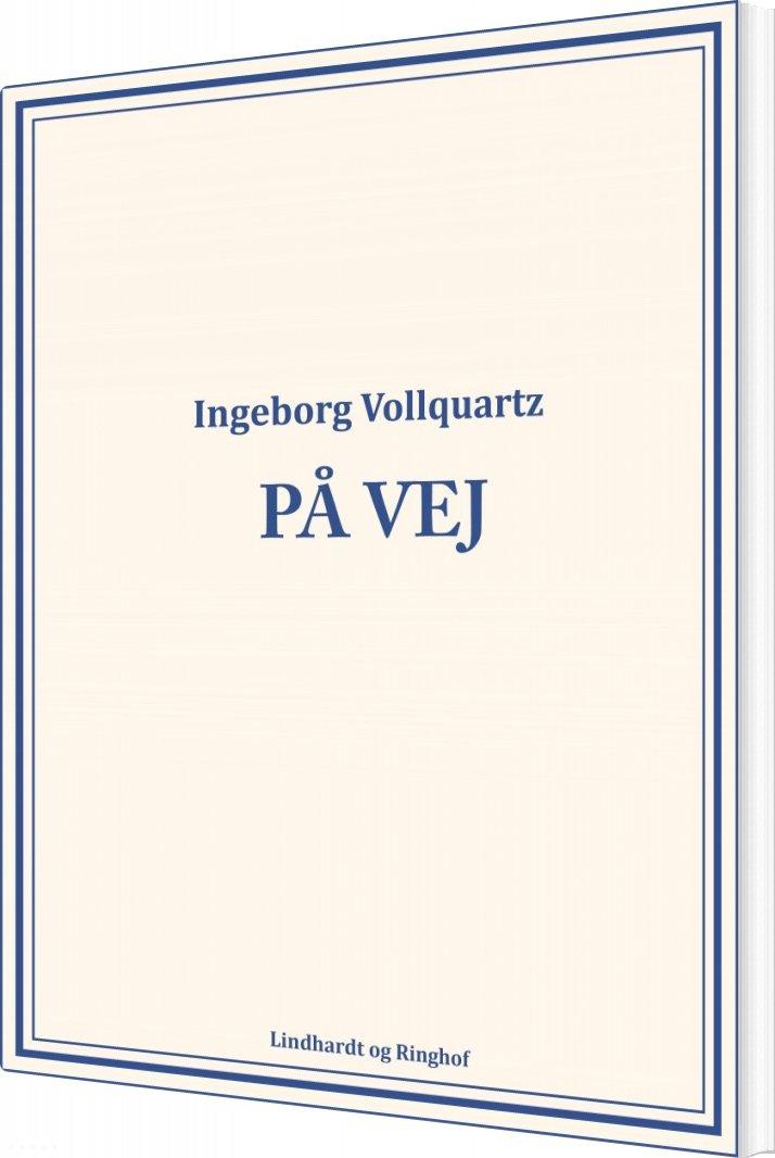 Image of   På Vej - Ingeborg Vollquartz - Bog