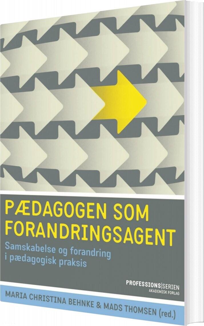 Pædagogen Som Forandringsagent - Mads Thomsen - Bog