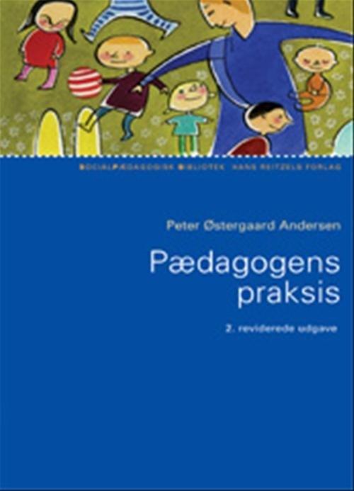 Pædagogens Praksis - Peter østergaard Andersen - Bog