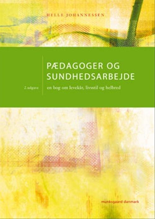 Image of   Pædagoger Og Sundhedsarbejde - Helle Johannessen - Bog