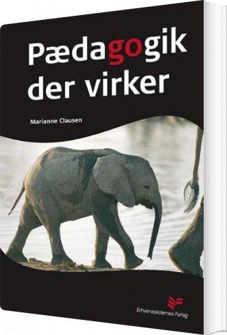 Image of   Pædagogik Der Virker - Marianne Clausen - Bog