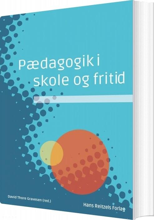 Image of   Pædagogik I Skole Og Fritid - Katrine Zeuthen - Bog