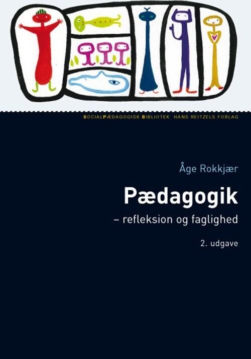 Pædagogik - Refleksion Og Faglighed - åge Rokkjær - Bog