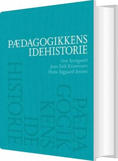 Image of   Pædagogikkens Idehistorie - Ove Korsgaard - Bog