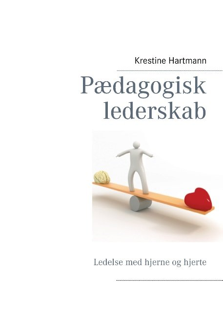 Image of   Pædagogisk Lederskab - Krestine Hartmann - Bog