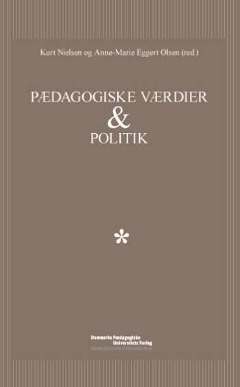 Image of   Pædagogiske Værdier Og Politik - Kurt Nielsen - Bog
