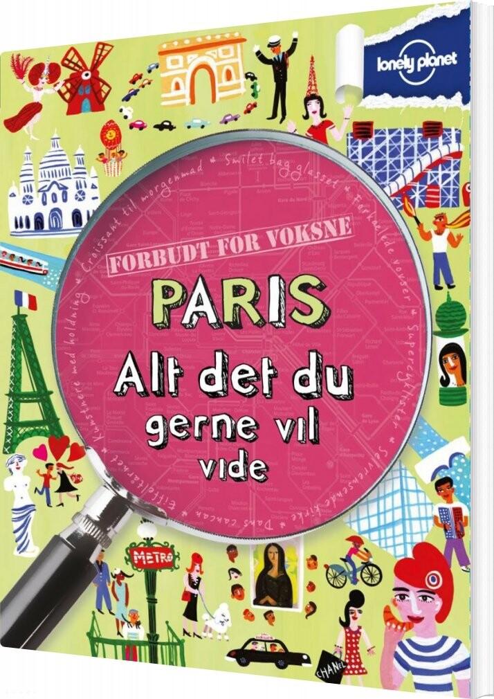 Image of   Paris - Alt Det Du Gerne Vil Vide - Lonely Planet - Bog